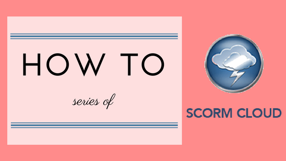 Getting started with SCORM Cloud-The