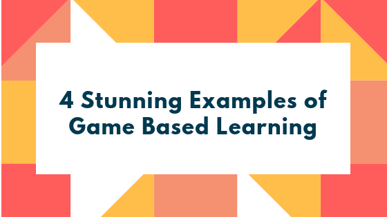 4 Key examples of game based learning