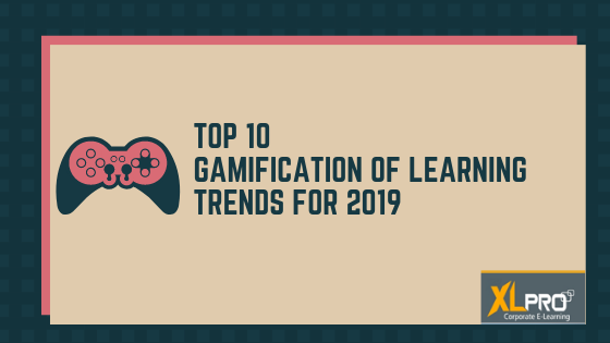 Gamification of Learning Trends for 2019